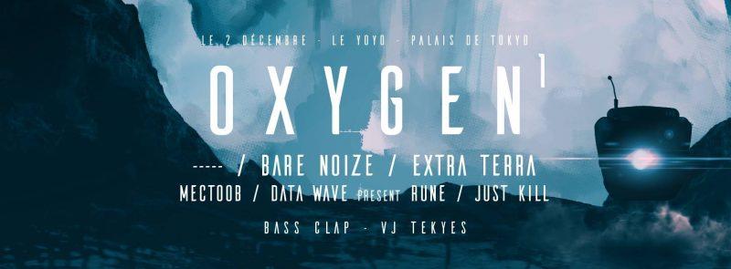 Oxygen¹ – Le YoYo, Paris – 02/12/2017