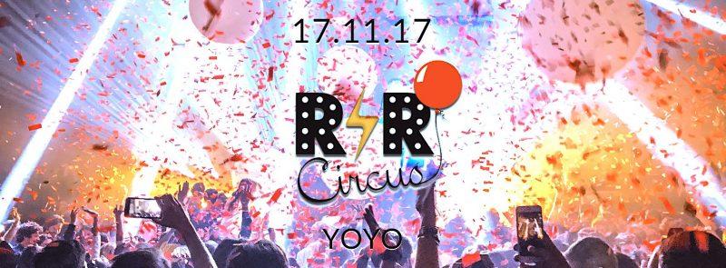 R'n'R Circus ✮ vendredi 17 novembre ✮ YOYO ✮