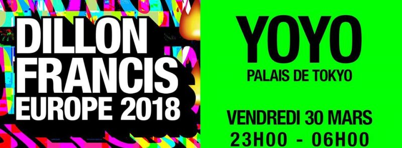 Dillon Francis, Grandtheft & more – YOYO – 30.03.18