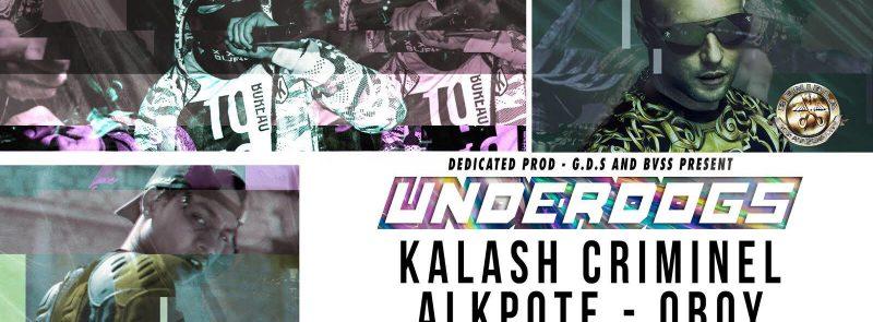Underdogs#7 : Kalash Criminel x Alkpote x OBoy @YOYO