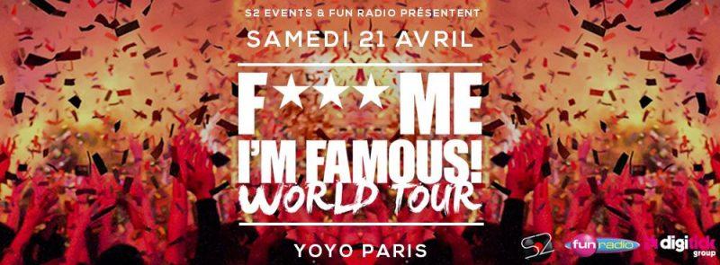 F*** ME I'M FAMOUS l SAMEDI 21 AVRIL l YOYO PARIS