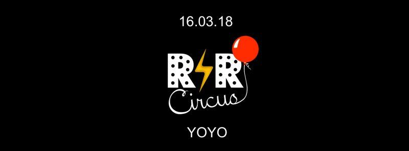 Rock'n Roll Circus ✮ vendredi 16 mars ✮ YOYO