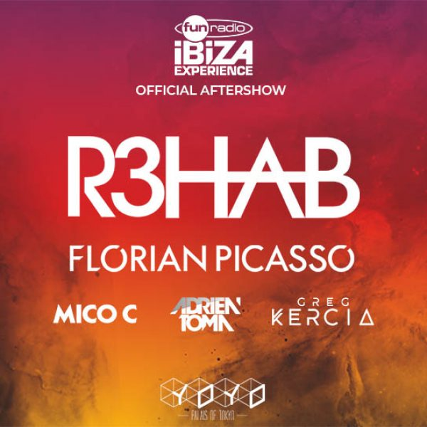 Aftershow Fun Radio Ibiza Experience : R3HAB & Florian Picasso