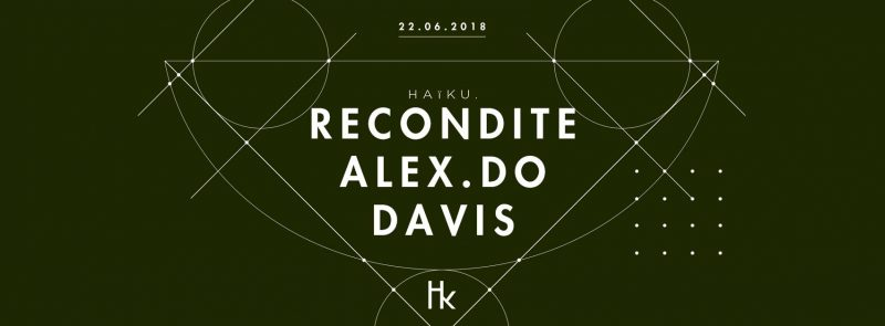 H A ï K U avec Recondite Live, Alex.Do, Davis