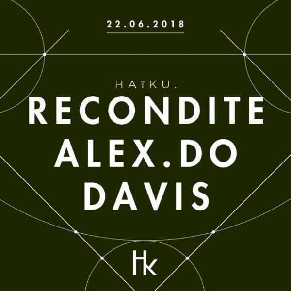 H A ï K U avec Recondite Live, Alex.Do, Davis